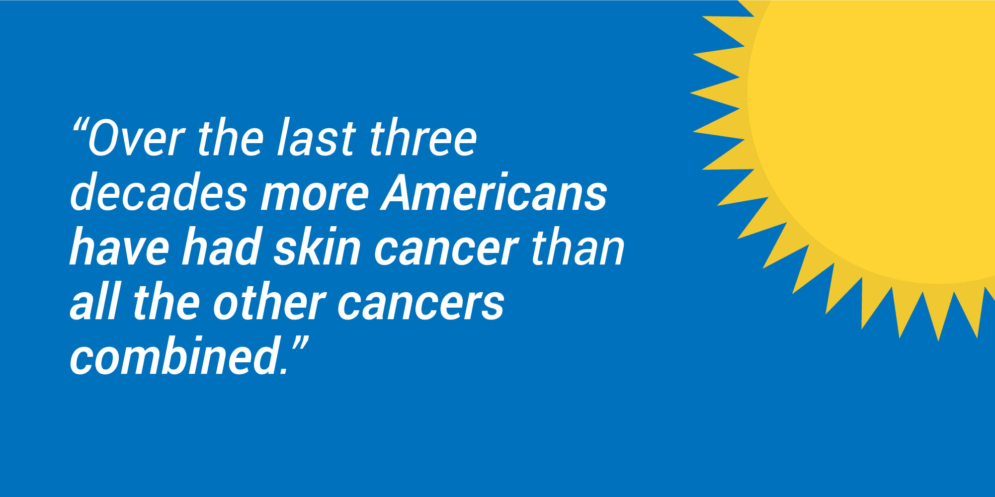 How can you reduce your chances of getting skin cancer?